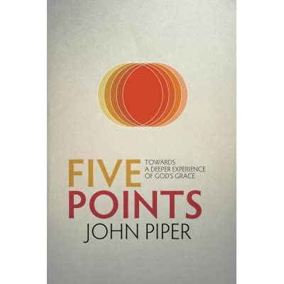 Five Points: Towards a Deeper Experience of God's Grace by