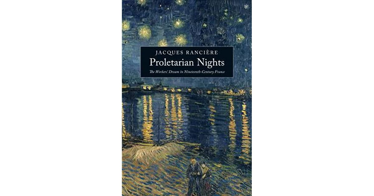 The Nights Of Labor: The Workers Dream in Nineteenth-Century France