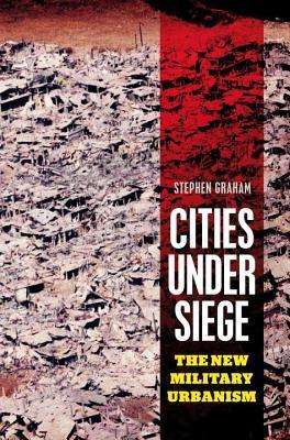 Cities Under Siege by Stephen Graham