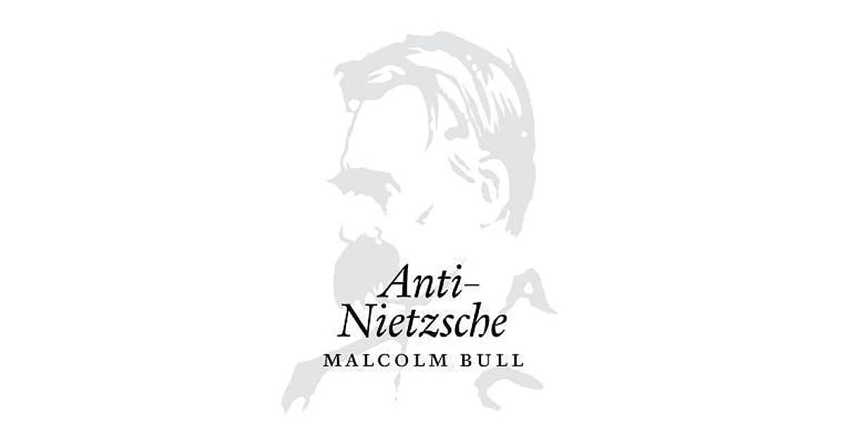 Anti Nietzsche By Malcolm Bull border=