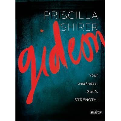 gideon your weakness god s strength member book by priscilla shirer rh goodreads com