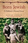 Born Jewish: A Childhood in Occupied Europe