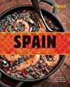 Spain: Recipes and Traditions from the Seaports of Galicia to the Plains of Castile and the Splendors of Sevilla