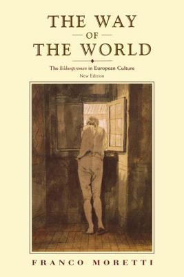 The Way of the World The Bildungsroman in European Culture