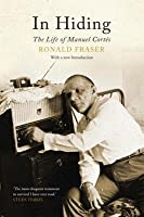 In Hiding: The Life of Manuel Cortes: The Life of Manuel Cortes