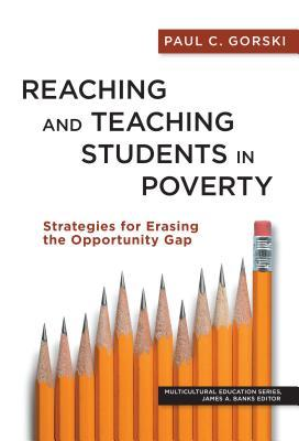 Reaching and Teaching Students in Poverty: Strategies for Erasing the Opportunity Gap