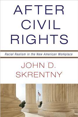 After Civil Rights: Racial Realism in the New American Workplace