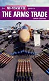 The No-Nonsense Guide to the Arms Trade