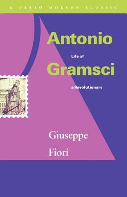 Giuseppe Fiori Antonio Gramsci, Life of a Revolutionary