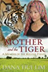 Mother and the Tiger by Dana Hui Lim