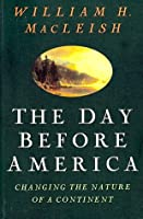 The Day Before America: Changing the Nature of a Continent