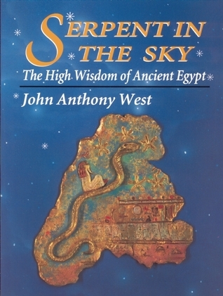 Serpent In The Sky - John Anthony West
