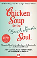 Chicken Soup for the Beach Lover's Soul: Memories Made Beside a Bonfire, on the Boardwalk, and with Family and Friends