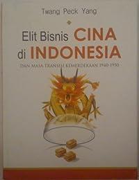 Elit Bisnis Cina di Indonesia dan Masa Transisi Kemerdekaan 1940-1950