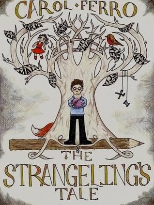 The Strangeling's Tale by Carol Ferro