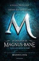 Cosa accadde in Perù (Le Cronache di Magnus Bane, #1)