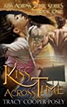 Kiss Across Time (Kiss Across Time #1)