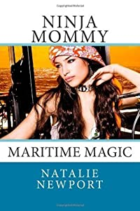 Maritime Magic Ninja Mommy (Ninja Nanny, #2)