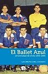 El Ballet Azul. Universidad de Chile 1959-1969