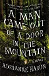 Book cover for A Man Came Out of a Door in the Mountain