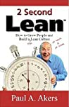 2 Second Lean: How to Grow People and Build a Fun Lean Culture