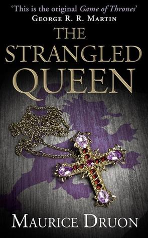 The Strangled Queen by Maurice Druon