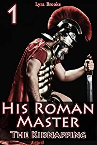 His Roman Master 1: The Kidnapping