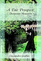 Desperate Measures (A Fair Prospect #3)