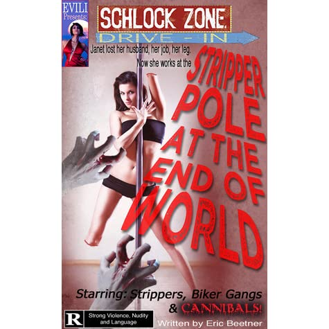 Stripper Pole At The End Of The World (Schlock Zone Drive In)