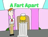 A Fart Apart