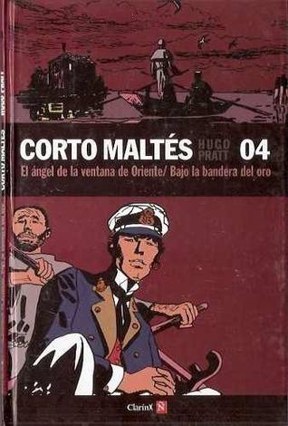 Corto Maltés: El ángel de la ventana de Oriente / Bajo la bandera del oro (Colección Clarín y Ñ, #4)