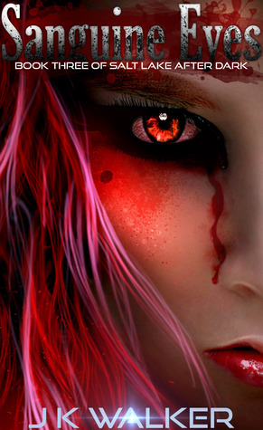 Sanguine Eyes by J.K. Walker