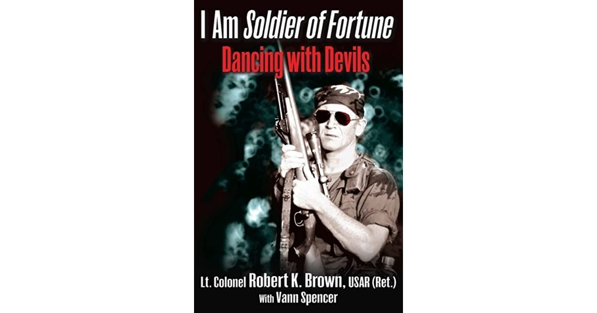 I am soldier of fortune dancing with devils by robert k brown fandeluxe PDF