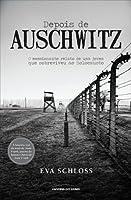 Depois de Auschwitz: O Emocionante Relato de uma Jovem que Sobreviveu ao Holocausto