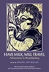 Have Milk, Will Travel: Adventures in Breastfeeding