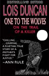 One to the Wolves: On the Trail of a Killer ebook download free