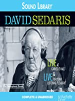 David Sedaris: Live at Carnegie Hall/Live for Your Listening Pleasure