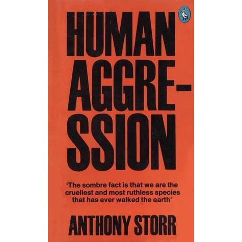 Human aggression by anthony storr fandeluxe Images