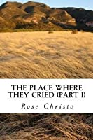 The Place Where They Cried, #1