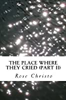The Place Where They Cried, #2