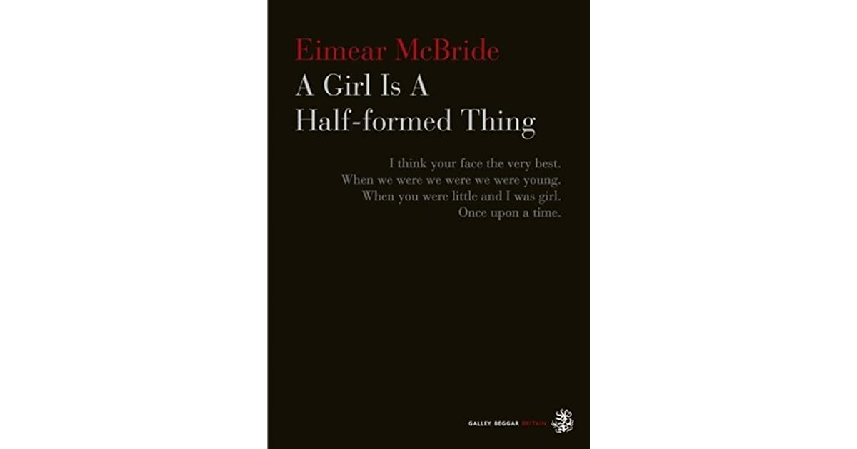 A girl is a half formed thing by eimear mcbride fandeluxe Gallery