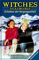 Schatten der Vergangenheit (Witches: Hexengirls, #4)