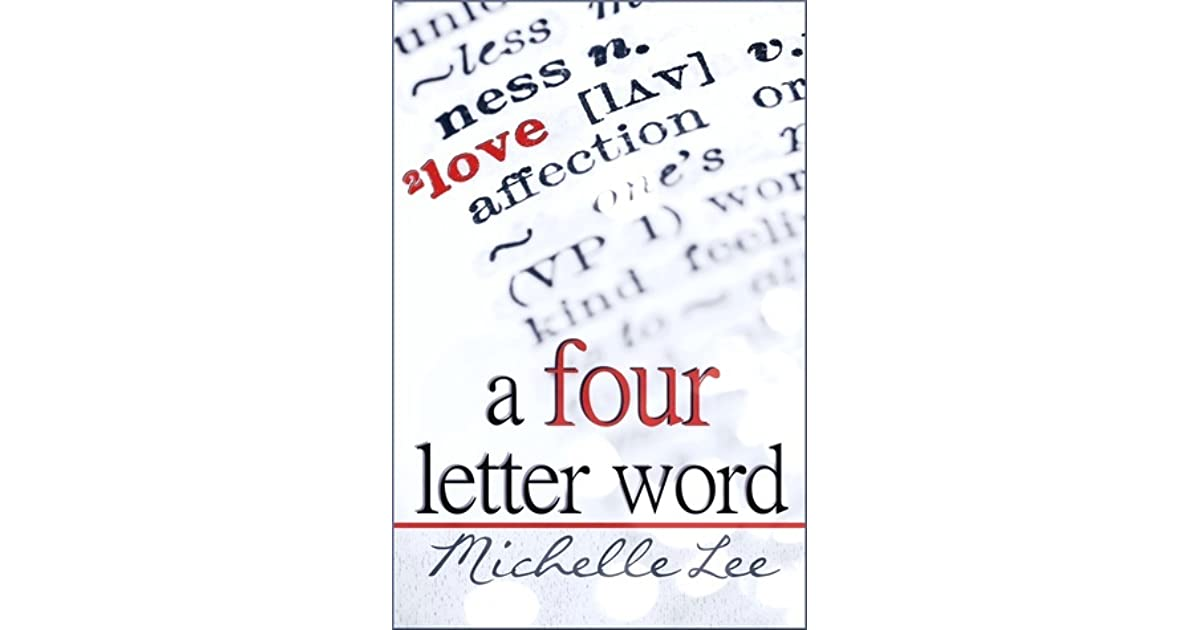 A Four Letter Word By Michelle Lee