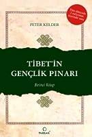 Tibet'in Gençlik Pınarı (1. Kitap)