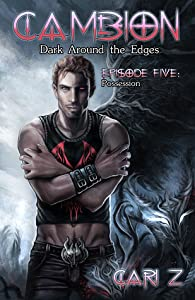 Dark Around the Edges: Possession (Cambion #5)