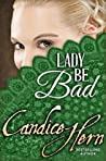 Book cover for Lady Be Bad (Merry Widows, #3)