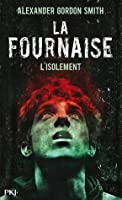 L'isolement (La fournaise, #2)