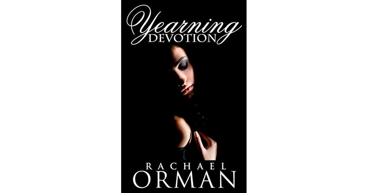 Yearning Devotion (Yearning Series, #1) by Rachael Orman