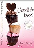 Chocolate Lovers: Sweet Stories About Love, Friendship, and Inappropriate Behavior