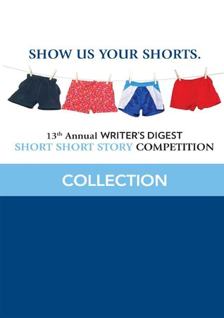 13th Annual Writer's Digest Short Short Story Competition Collection